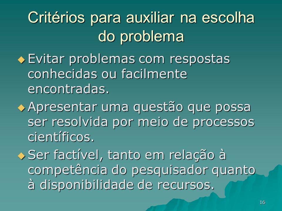 Critérios para auxiliar na escolha do problema