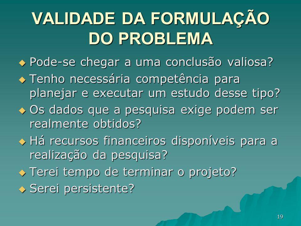 VALIDADE DA FORMULAÇÃO DO PROBLEMA