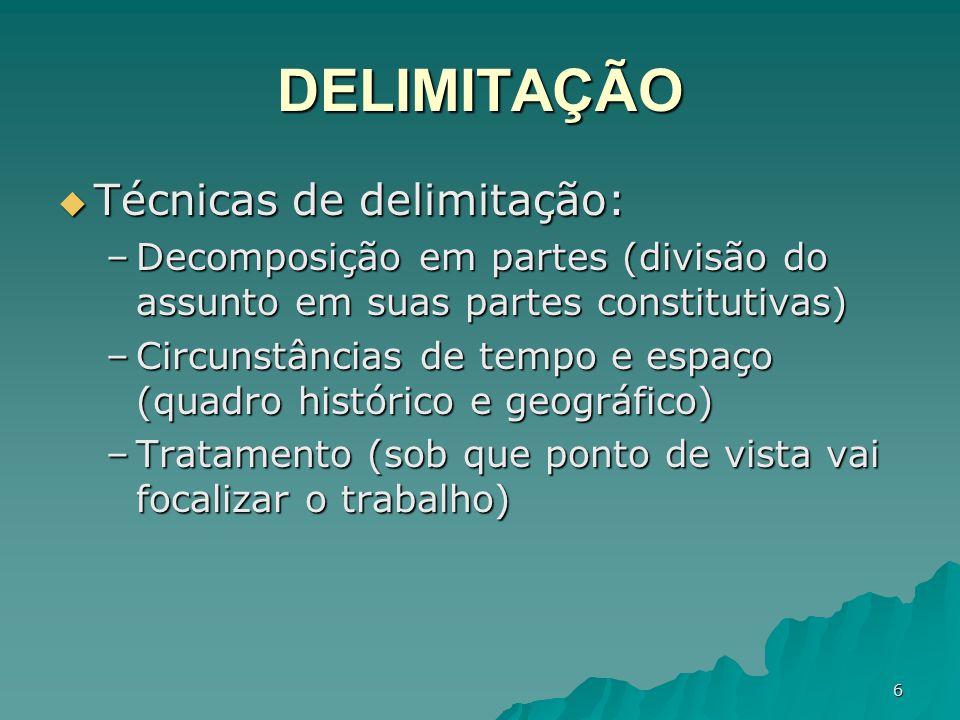 DELIMITAÇÃO Técnicas de delimitação: