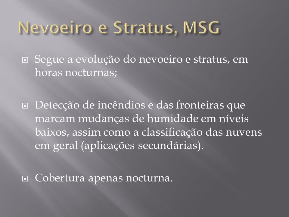 Nevoeiro e Stratus, MSG Segue a evolução do nevoeiro e stratus, em horas nocturnas;
