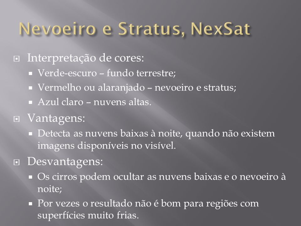Nevoeiro e Stratus, NexSat