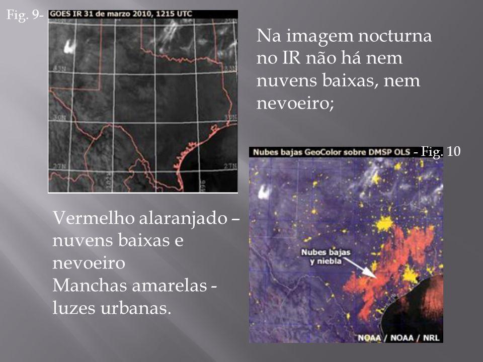 Na imagem nocturna no IR não há nem nuvens baixas, nem nevoeiro;