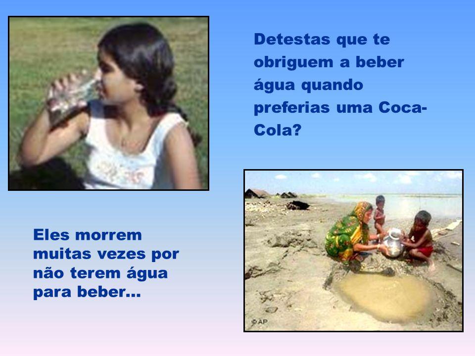 Detestas que te obriguem a beber água quando preferias uma Coca-Cola