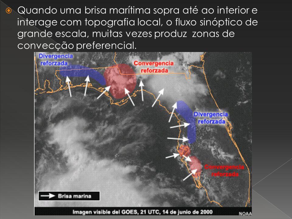 Quando uma brisa marítima sopra até ao interior e interage com topografia local, o fluxo sinóptico de grande escala, muitas vezes produz zonas de convecção preferencial.