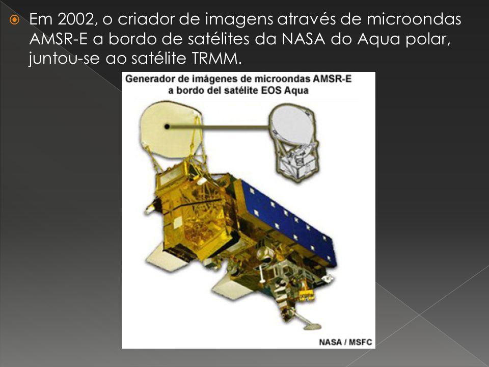 Em 2002, o criador de imagens através de microondas AMSR-E a bordo de satélites da NASA do Aqua polar, juntou-se ao satélite TRMM.