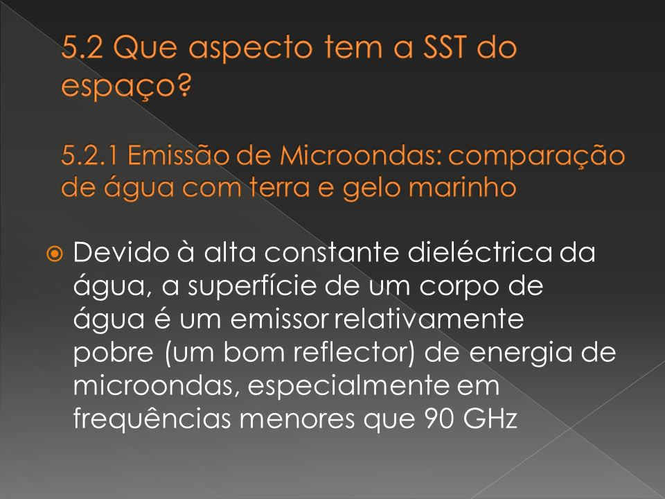 5. 2 Que aspecto tem a SST do espaço. 5. 2