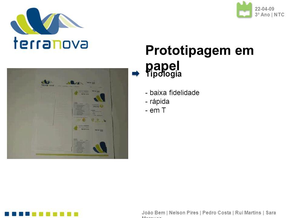 Prototipagem em papel Tipologia - baixa fidelidade - rápida em T