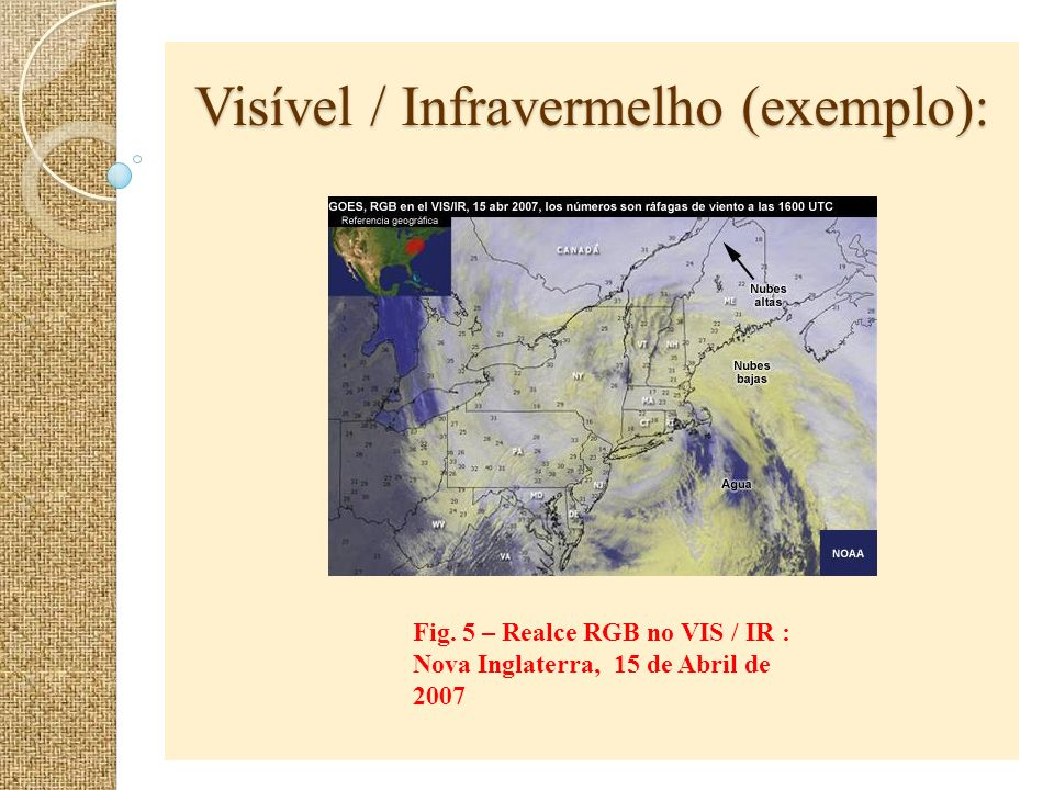 Visível / Infravermelho (exemplo):