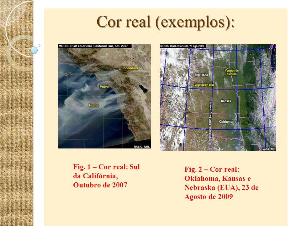 Cor real (exemplos): Fig. 1 – Cor real: Sul da Califórnia, Outubro de 2007.