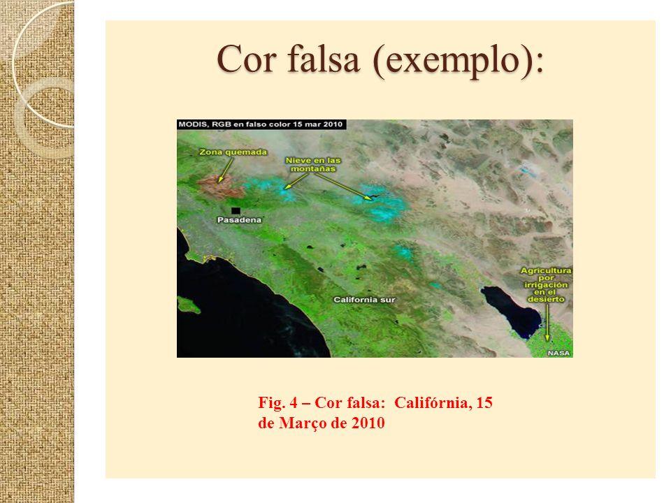 Cor falsa (exemplo): Fig. 4 – Cor falsa: Califórnia, 15 de Março de 2010