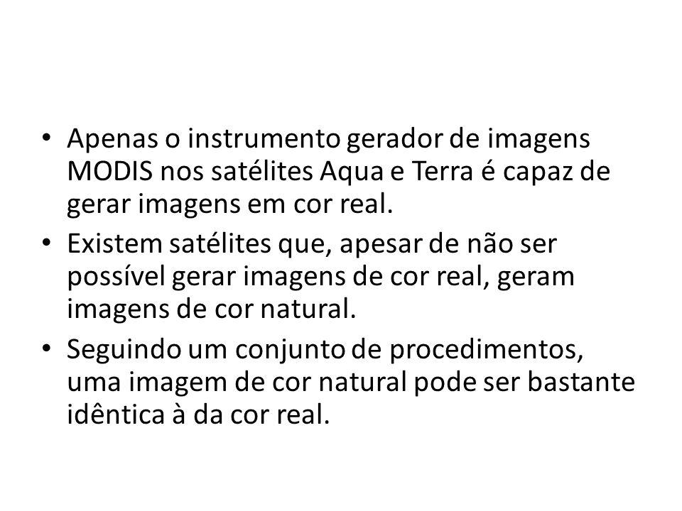 Apenas o instrumento gerador de imagens MODIS nos satélites Aqua e Terra é capaz de gerar imagens em cor real.