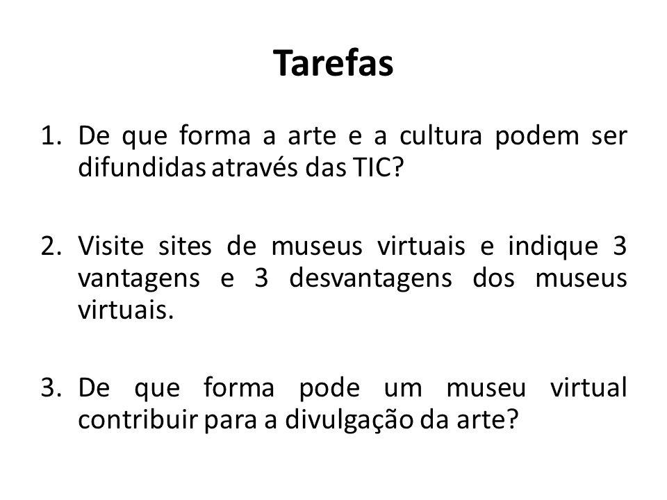Tarefas De que forma a arte e a cultura podem ser difundidas através das TIC