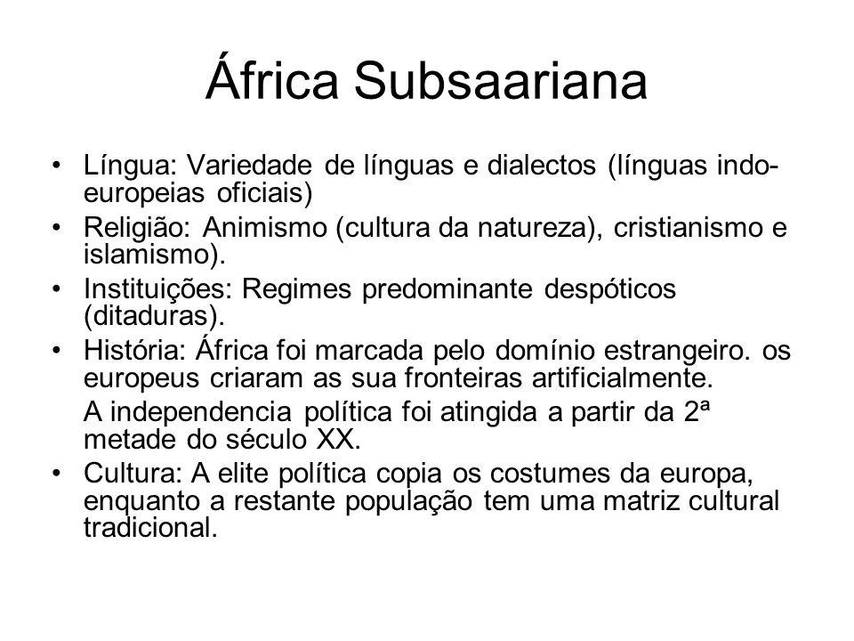 África SubsaarianaLíngua: Variedade de línguas e dialectos (línguas indo-europeias oficiais)