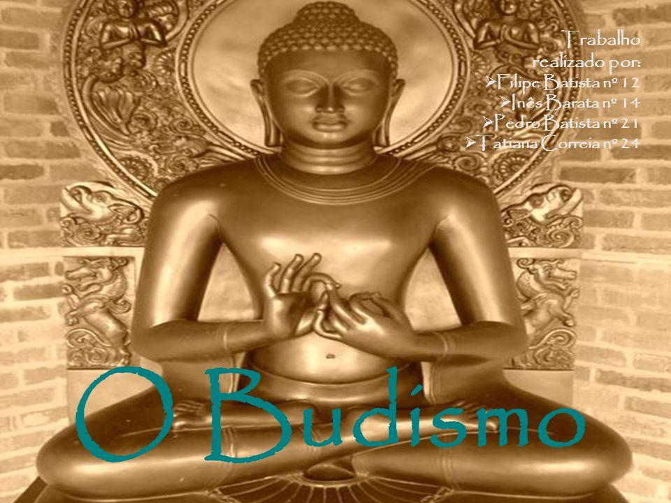 O Budismo Trabalho realizado por: Filipe Batista nº 12