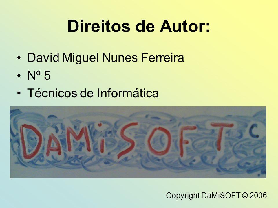 Direitos de Autor: David Miguel Nunes Ferreira Nº 5