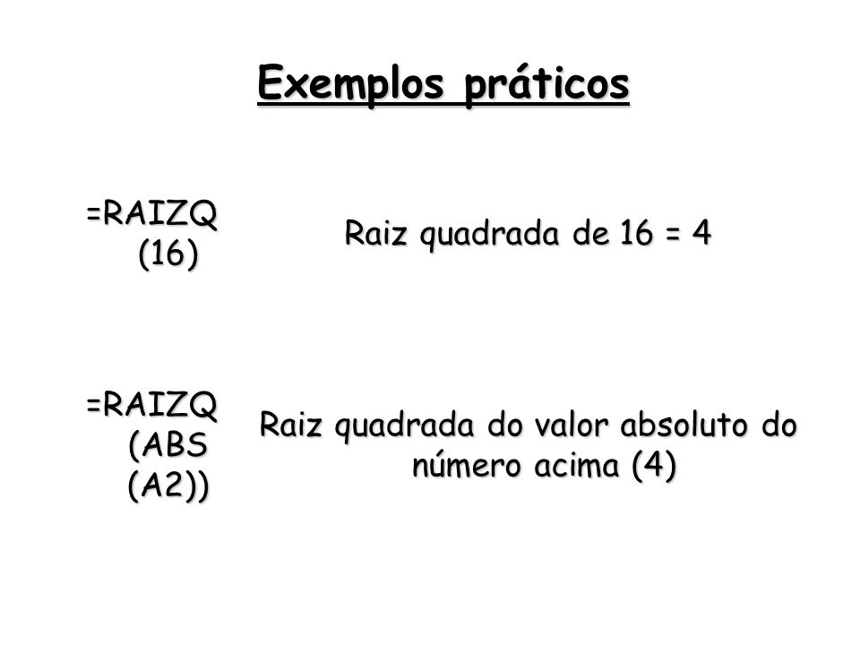 Raiz quadrada do valor absoluto do número acima (4)