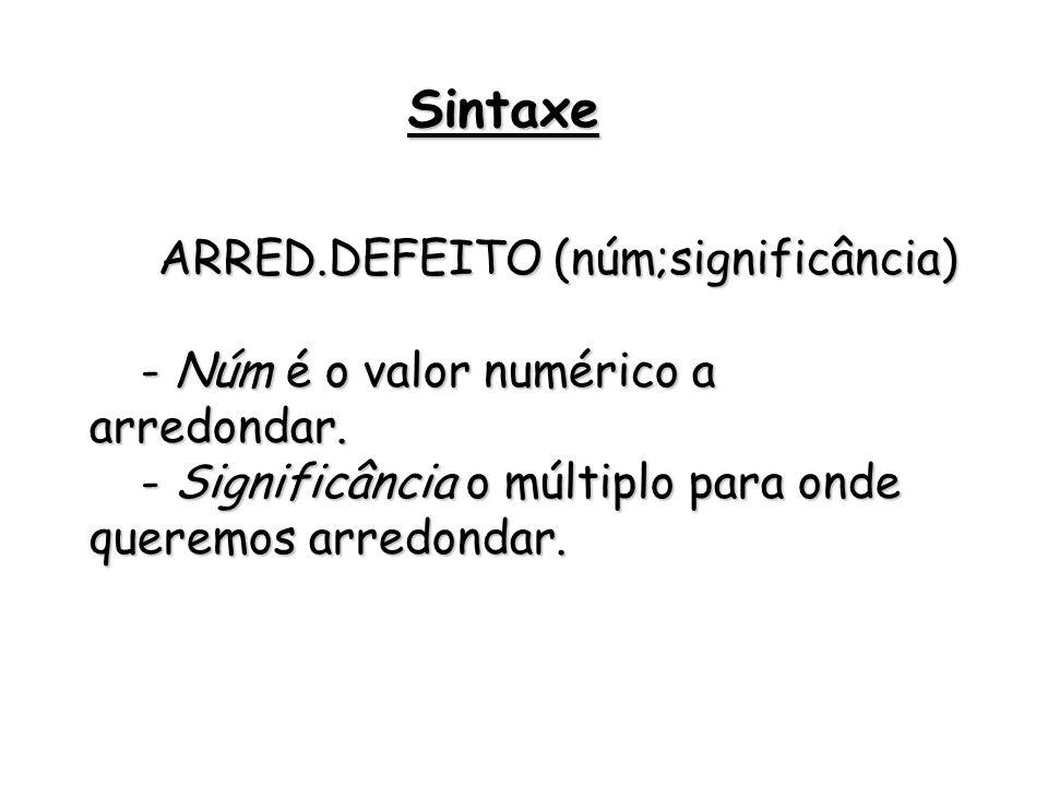 ARRED.DEFEITO (núm;significância)