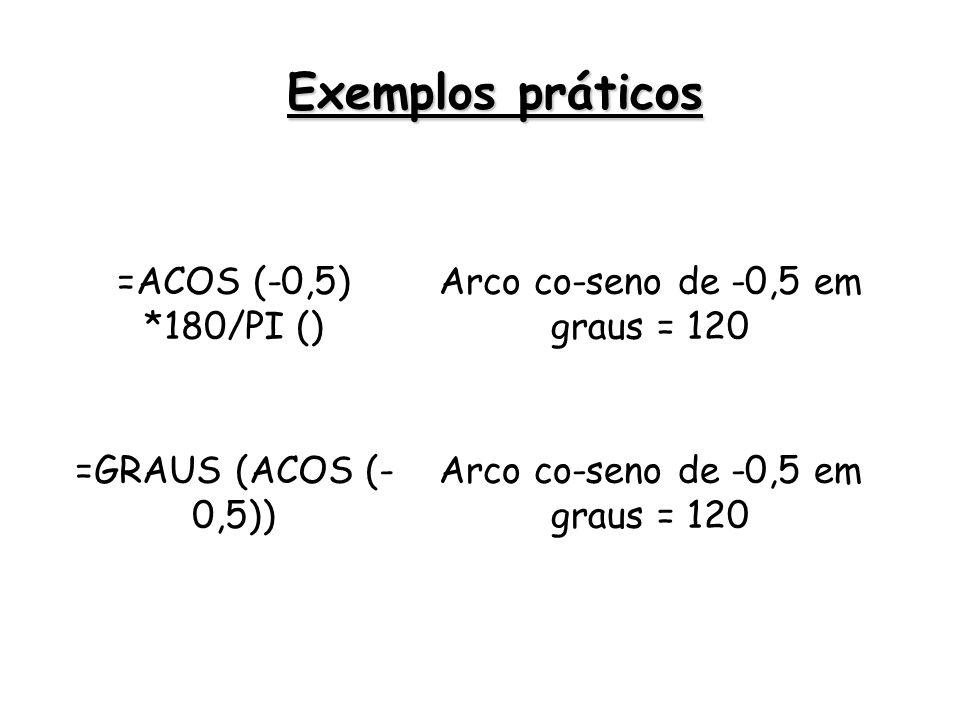 Arco co-seno de -0,5 em graus = 120