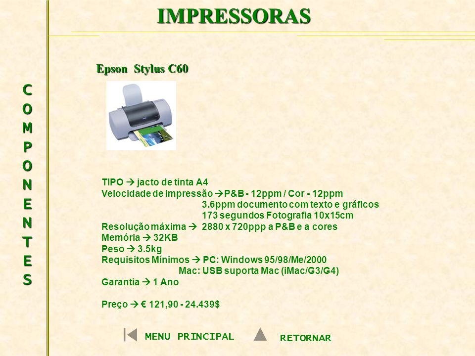 IMPRESSORAS COMPONENTES Epson Stylus C60 MENU PRINCIPAL RETORNAR