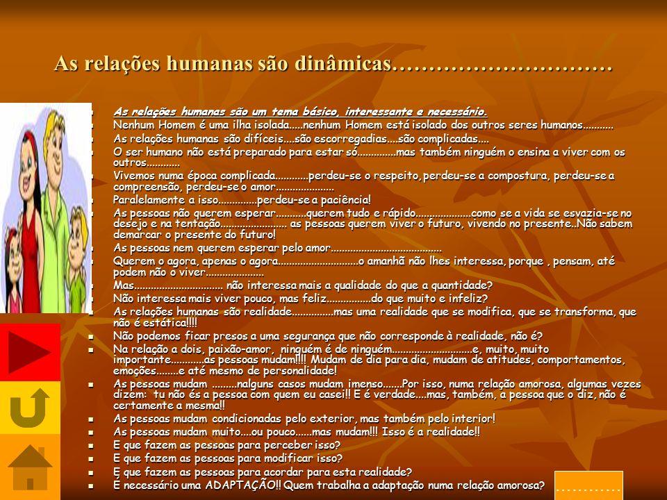 As relações humanas são dinâmicas…………………………