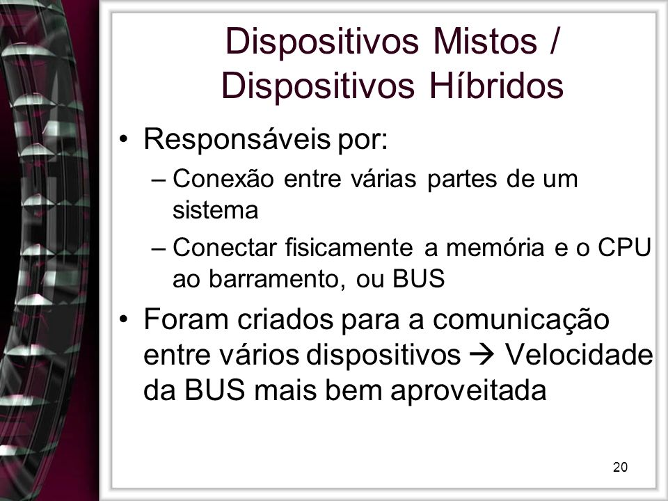 Dispositivos Mistos / Dispositivos Híbridos
