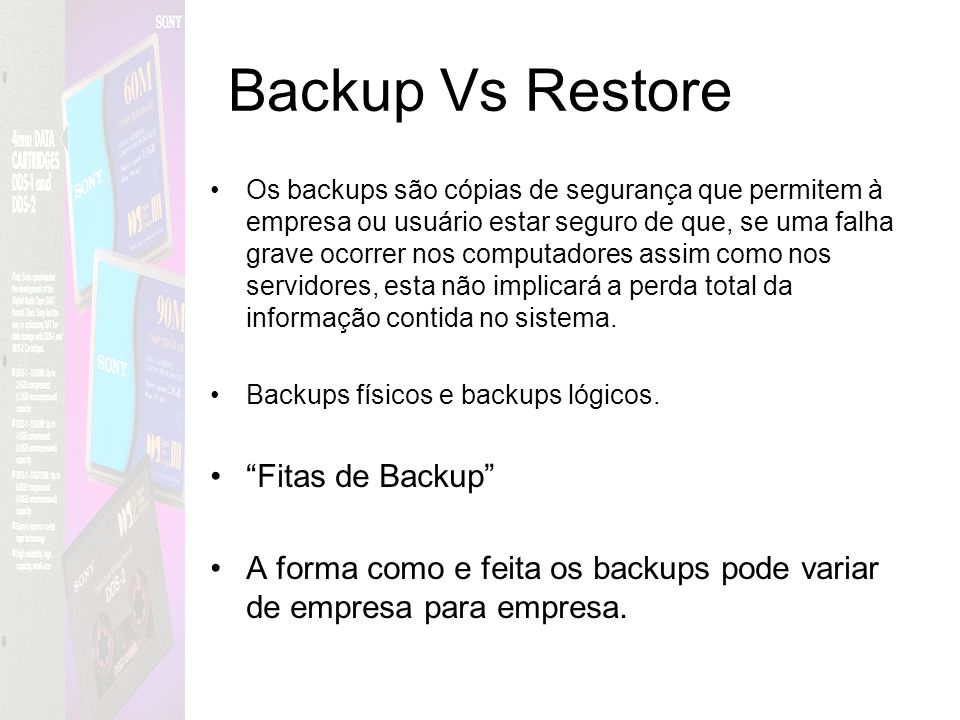 Backup Vs Restore Fitas de Backup