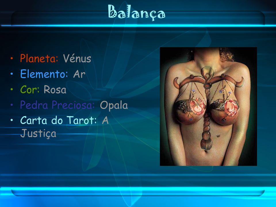 Balança Planeta: Vénus Elemento: Ar Cor: Rosa Pedra Preciosa: Opala
