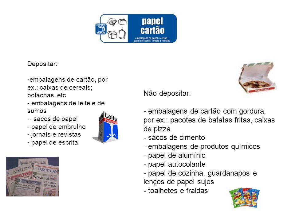 Depositar: embalagens de cartão, por ex.: caixas de cereais; bolachas, etc - embalagens de leite e de sumos.
