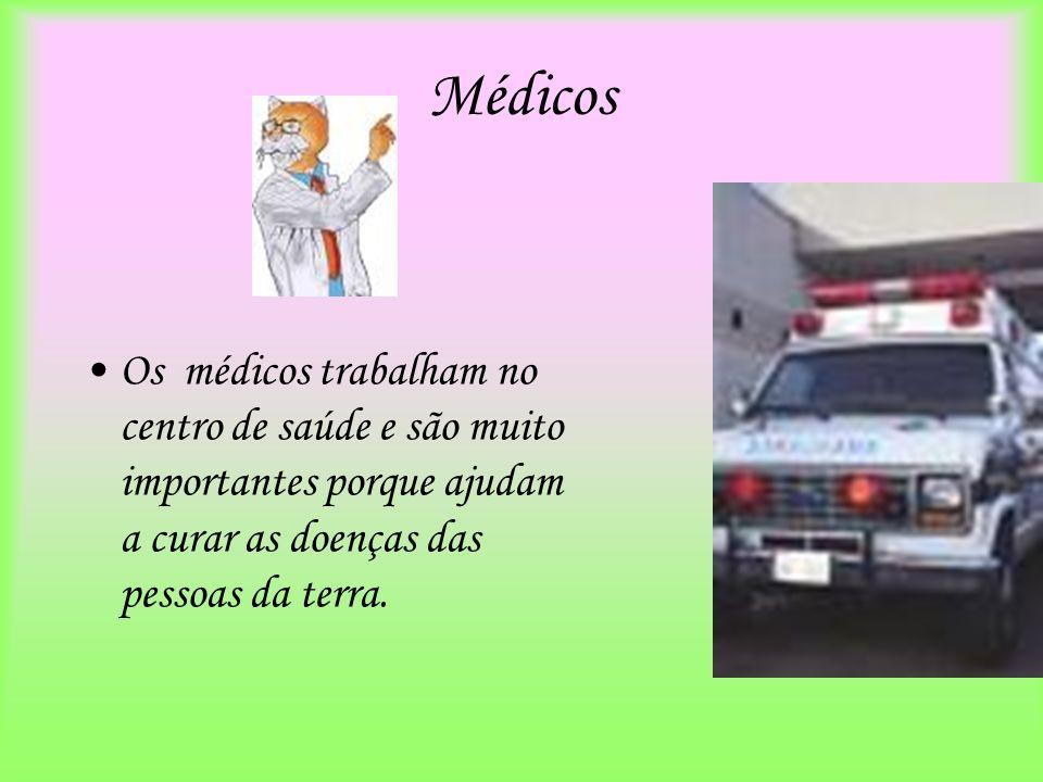 MédicosOs médicos trabalham no centro de saúde e são muito importantes porque ajudam a curar as doenças das pessoas da terra.