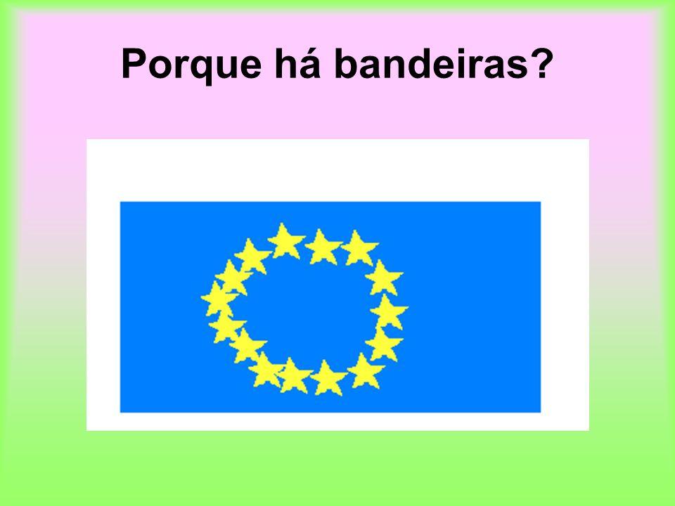 Porque há bandeiras