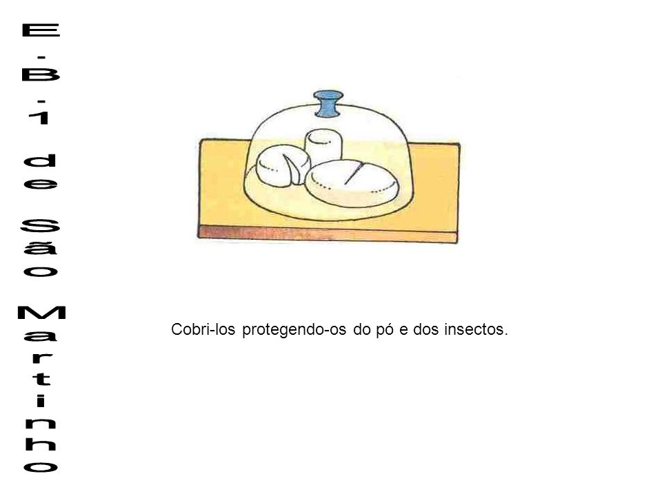 E.B.1 de São Martinho Cobri-los protegendo-os do pó e dos insectos.