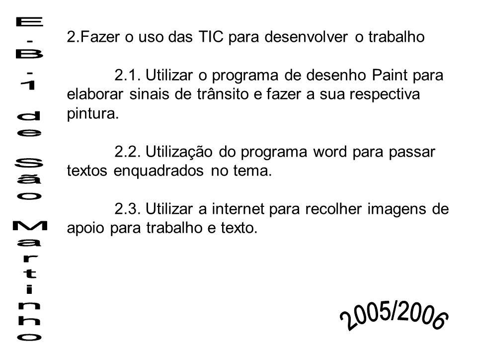 2. Fazer o uso das TIC para desenvolver o trabalho. 2. 1