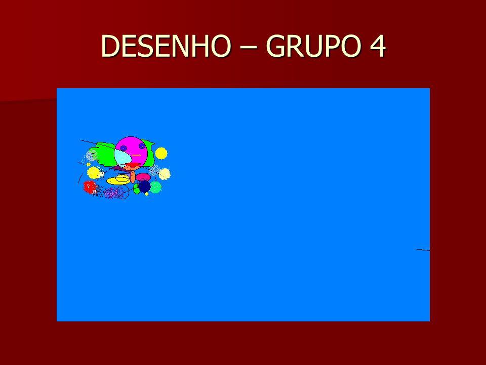 DESENHO – GRUPO 4