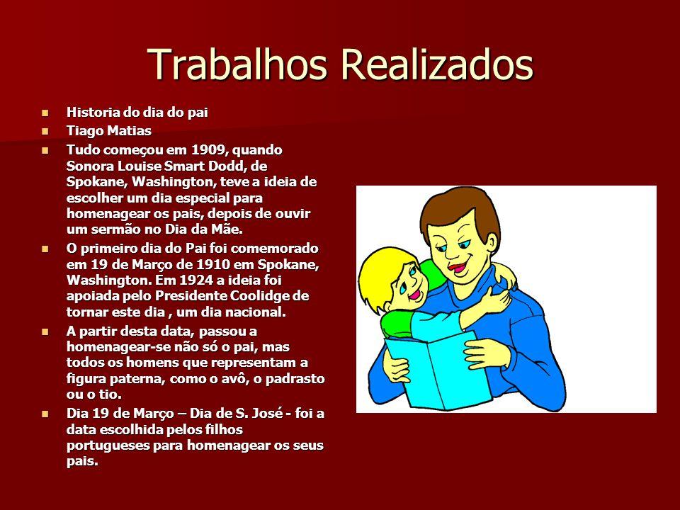 Trabalhos Realizados Historia do dia do pai Tiago Matias