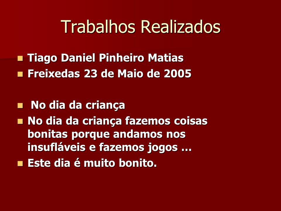 Trabalhos Realizados Tiago Daniel Pinheiro Matias