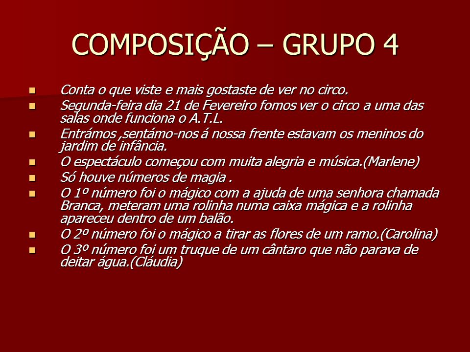 COMPOSIÇÃO – GRUPO 4 Conta o que viste e mais gostaste de ver no circo.