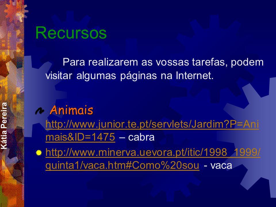 Recursos Para realizarem as vossas tarefas, podem visitar algumas páginas na Internet.
