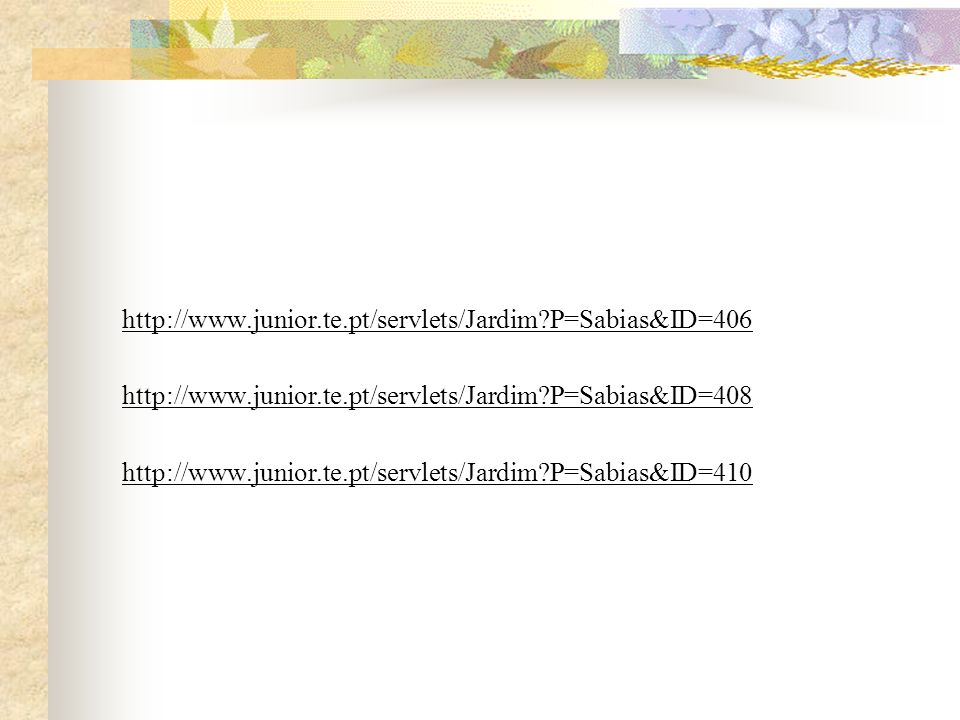 http://www.junior.te.pt/servlets/Jardim P=Sabias&ID=406 http://www.junior.te.pt/servlets/Jardim P=Sabias&ID=408.