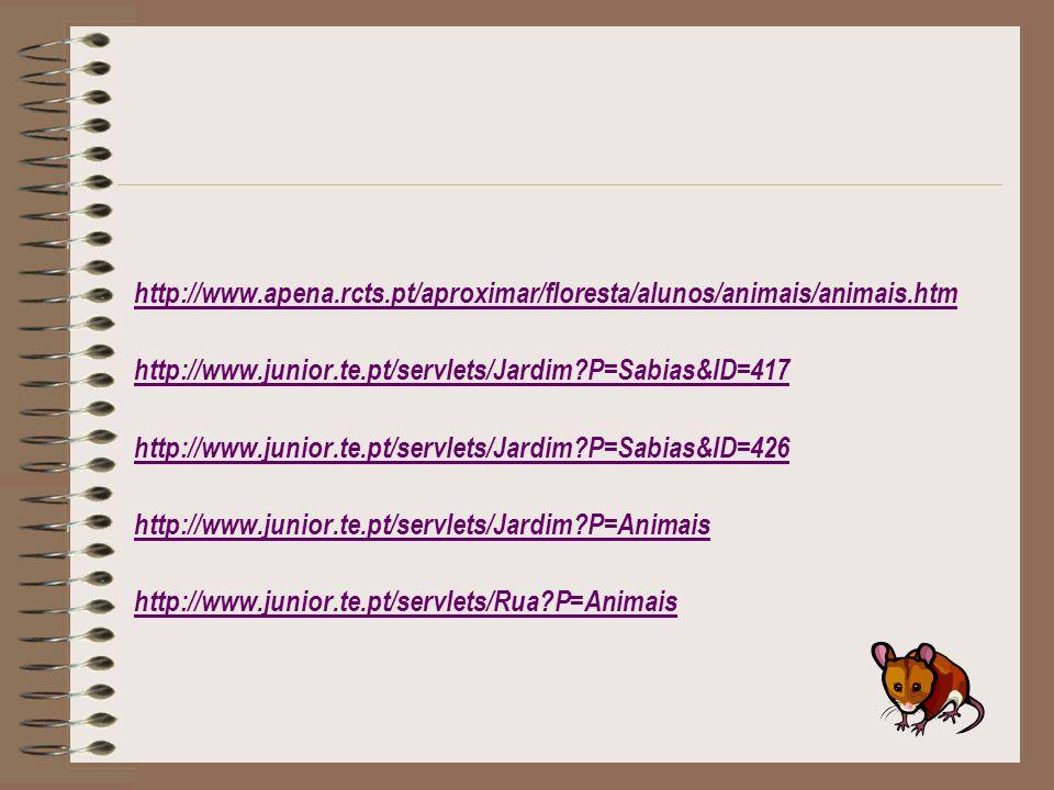 http://www. apena. rcts. pt/aproximar/floresta/alunos/animais/animais