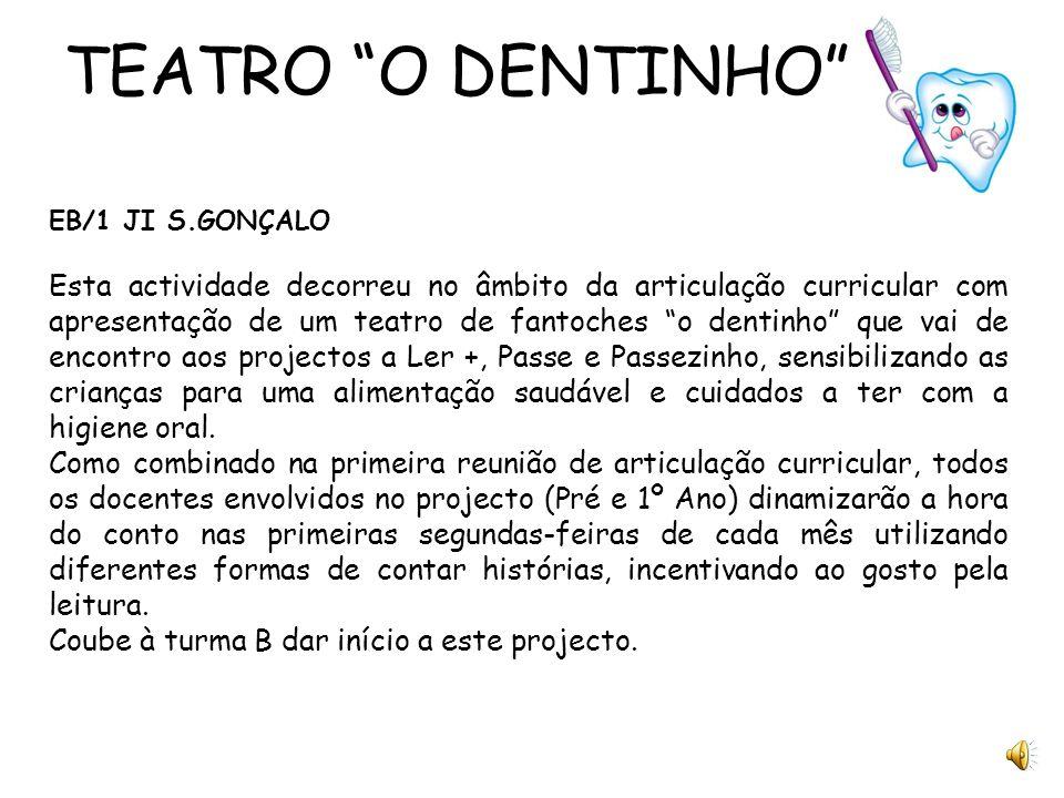 TEATRO O DENTINHO EB/1 JI S.GONÇALO.