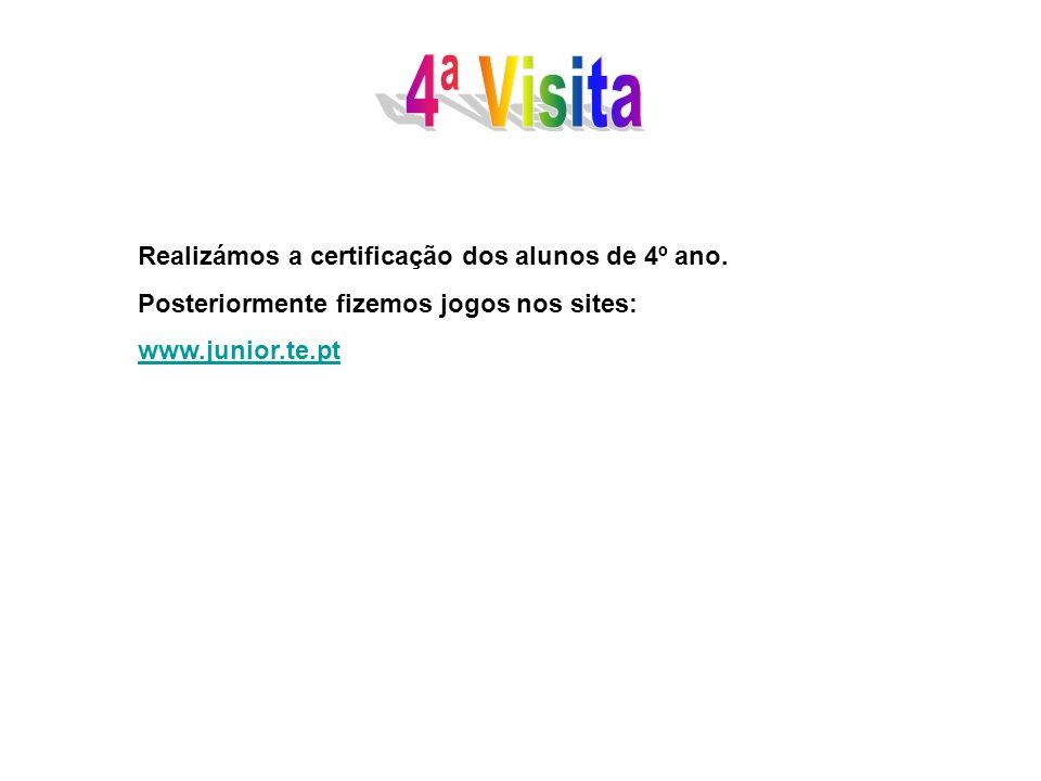 4ª Visita Realizámos a certificação dos alunos de 4º ano.