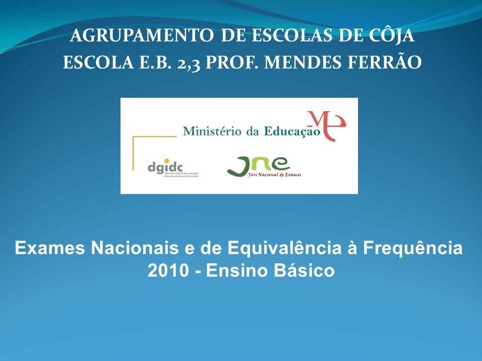AGRUPAMENTO DE ESCOLAS DE CÔJA ESCOLA E.B. 2,3 PROF. MENDES FERRÃO