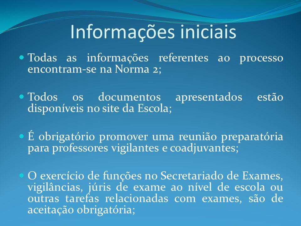 Informações iniciais Todas as informações referentes ao processo encontram-se na Norma 2;