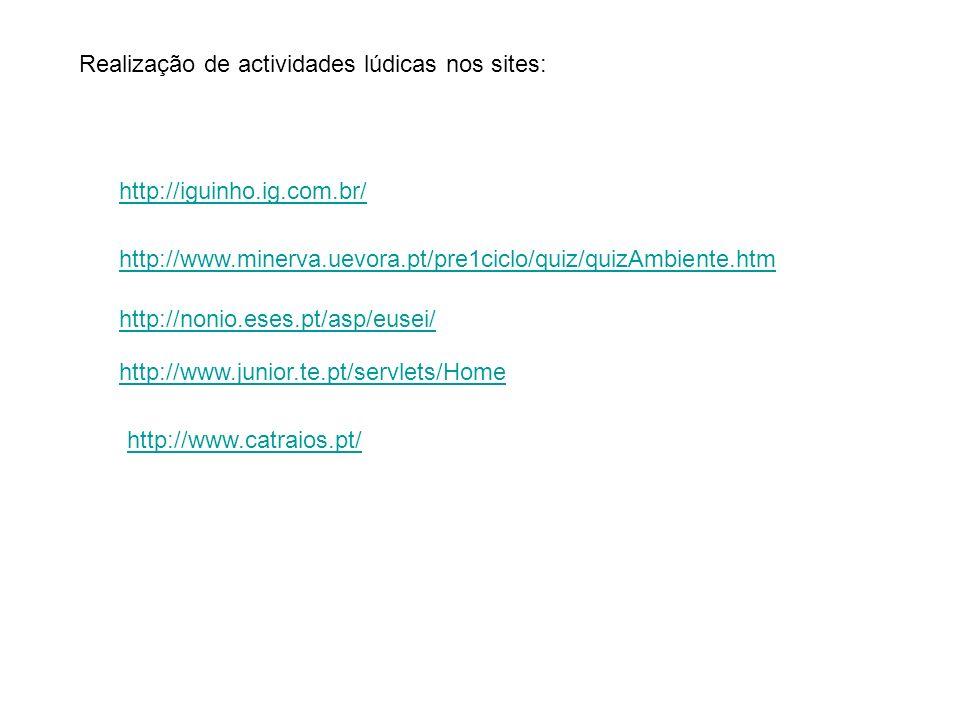 Realização de actividades lúdicas nos sites:
