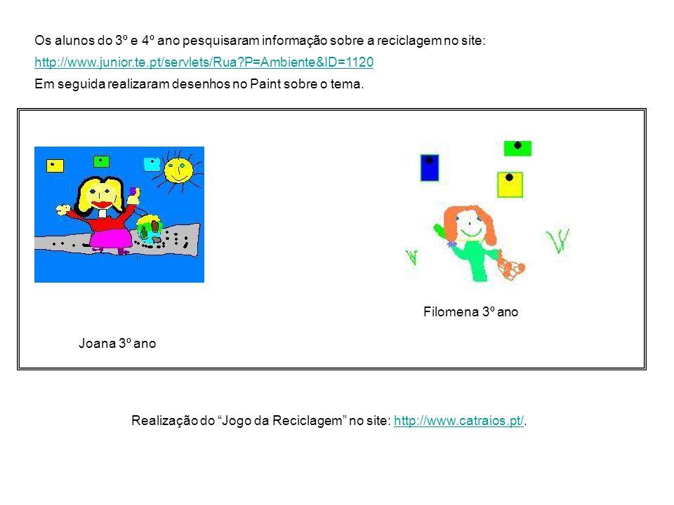 Os alunos do 3º e 4º ano pesquisaram informação sobre a reciclagem no site: http://www.junior.te.pt/servlets/Rua P=Ambiente&ID=1120