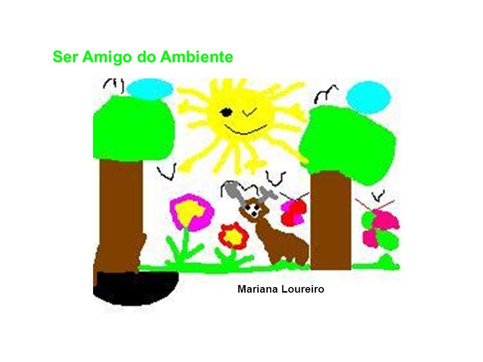Ser Amigo do Ambiente Mariana Loureiro