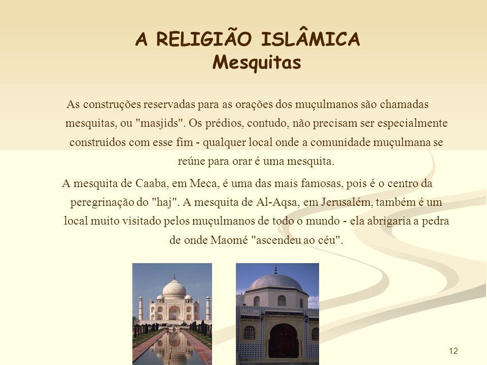 A RELIGIÃO ISLÂMICA Mesquitas