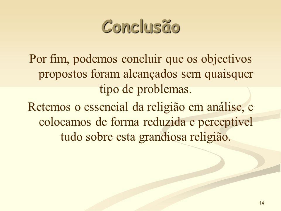Conclusão Por fim, podemos concluir que os objectivos propostos foram alcançados sem quaisquer tipo de problemas.