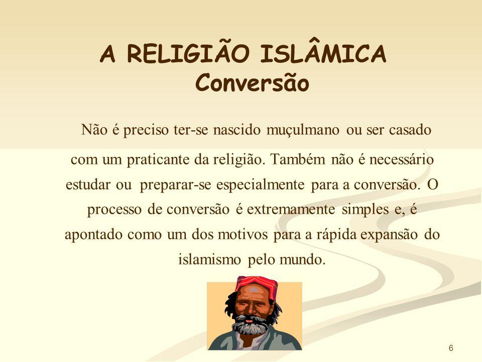 A RELIGIÃO ISLÂMICA Conversão