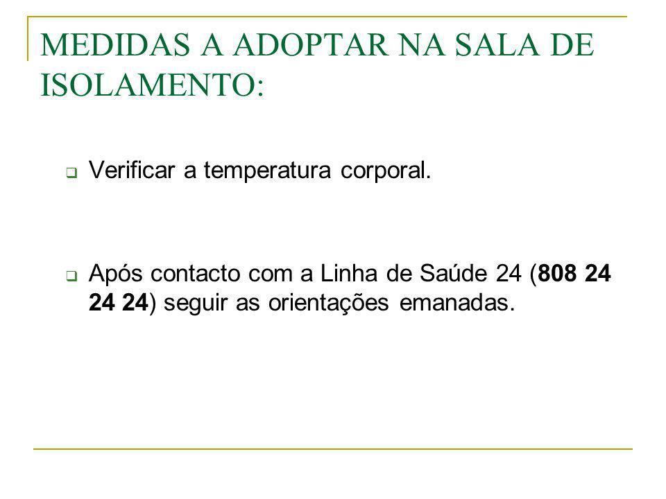 MEDIDAS A ADOPTAR NA SALA DE ISOLAMENTO:
